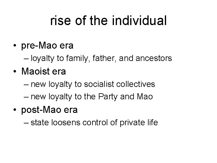 rise of the individual • pre-Mao era – loyalty to family, father, and ancestors