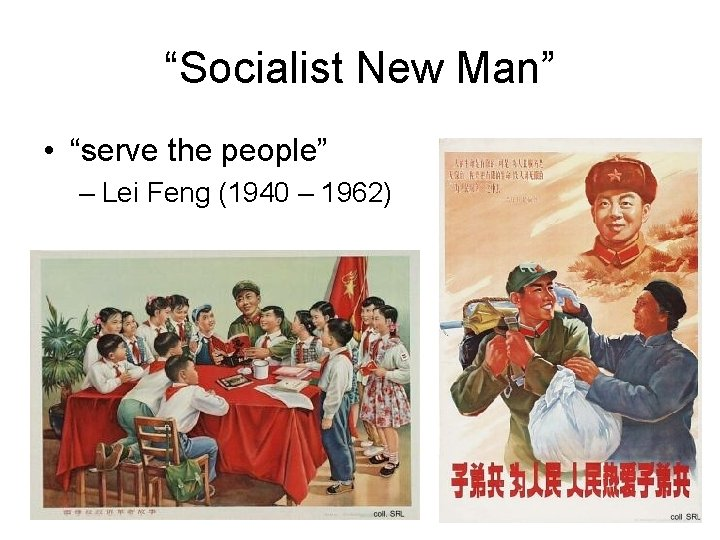 """""""Socialist New Man"""" • """"serve the people"""" – Lei Feng (1940 – 1962)"""