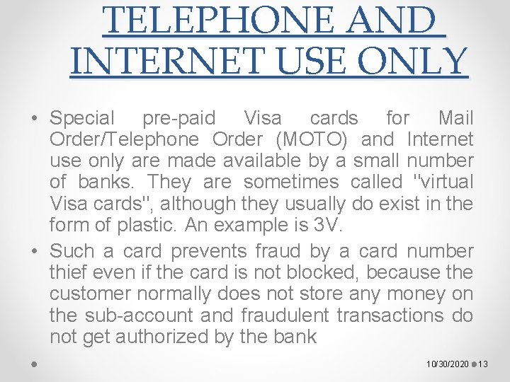TELEPHONE AND INTERNET USE ONLY • Special pre-paid Visa cards for Mail Order/Telephone Order