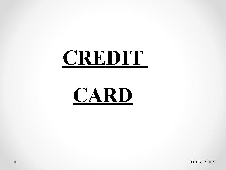 CREDIT CARD 10/30/2020 21