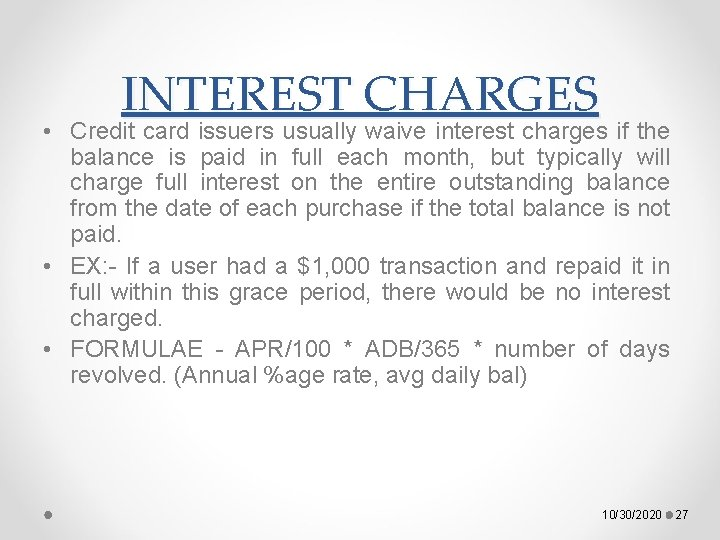 INTEREST CHARGES • Credit card issuers usually waive interest charges if the balance is