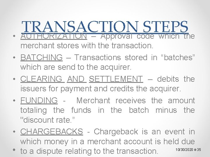 • • • TRANSACTION STEPS AUTHORIZATION – Approval code which the merchant stores