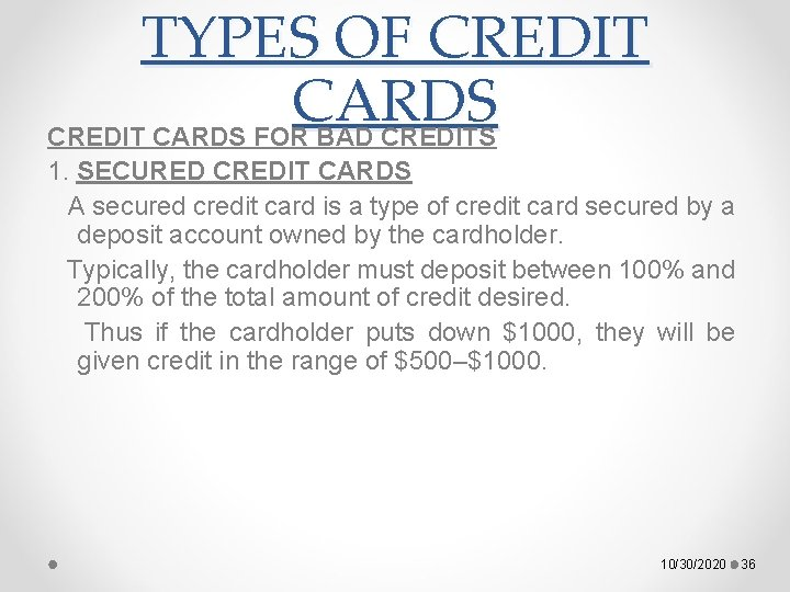 TYPES OF CREDIT CARDS FOR BAD CREDITS 1. SECURED CREDIT CARDS A secured credit