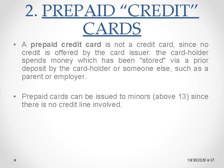 """2. PREPAID """"CREDIT"""" CARDS • A prepaid credit card is not a credit card,"""