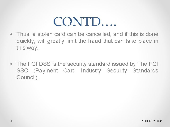 CONTD…. • Thus, a stolen card can be cancelled, and if this is done
