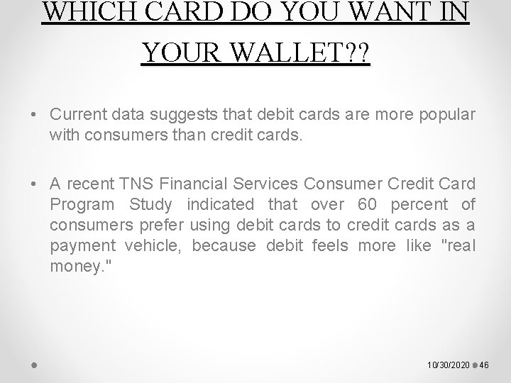 WHICH CARD DO YOU WANT IN YOUR WALLET? ? • Current data suggests that