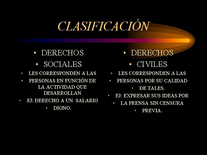 CLASIFICACIÓN • DERECHOS • SOCIALES • • • LES CORRESPONDEN A LAS PERSONAS EN