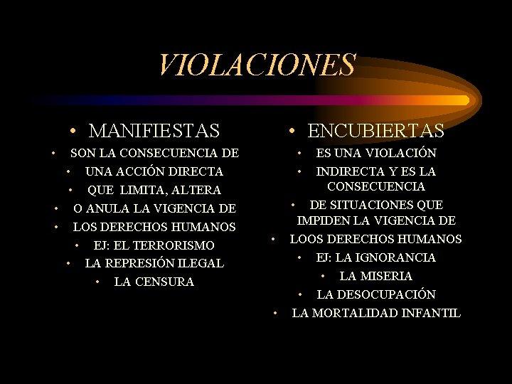 VIOLACIONES • MANIFIESTAS • SON LA CONSECUENCIA DE • UNA ACCIÓN DIRECTA • QUE