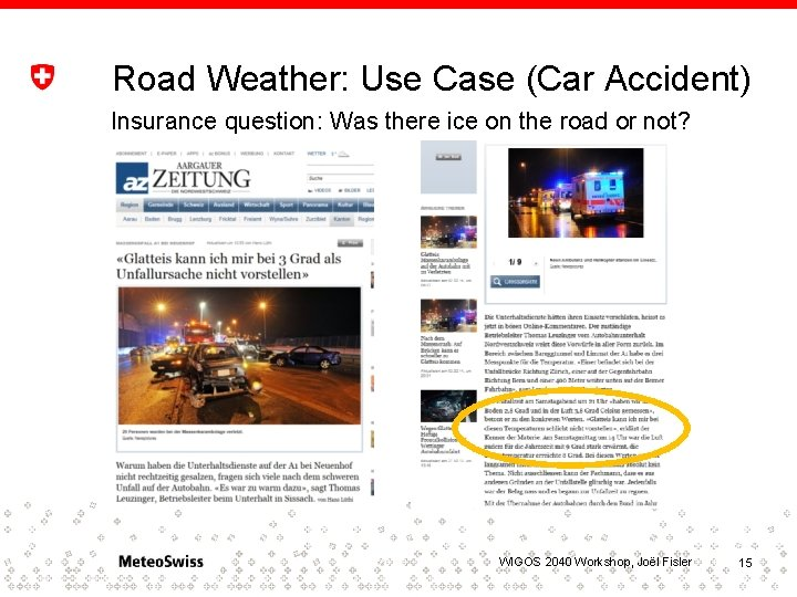 Road Weather: Use Case (Car Accident) Insurance question: Was there ice on the road
