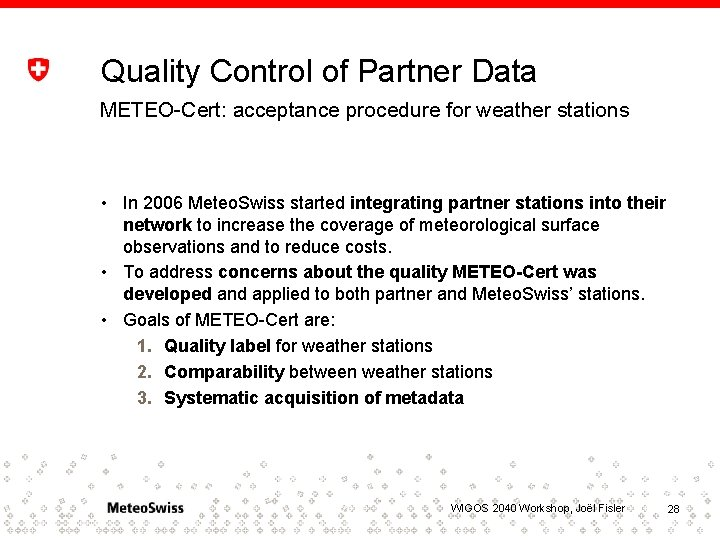 Quality Control of Partner Data METEO-Cert: acceptance procedure for weather stations • In 2006