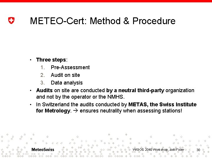 METEO-Cert: Method & Procedure • Three steps: 1. Pre-Assessment 2. Audit on site 3.
