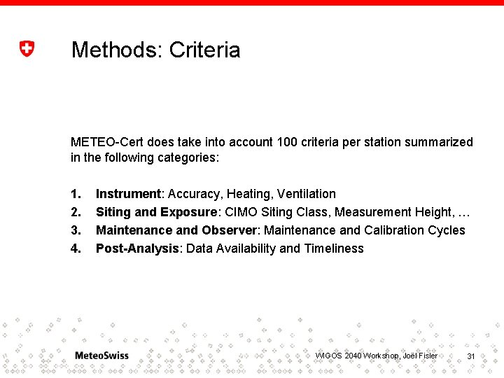 Methods: Criteria METEO-Cert does take into account 100 criteria per station summarized in the