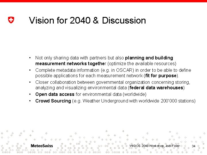 Vision for 2040 & Discussion • • • Not only sharing data with partners