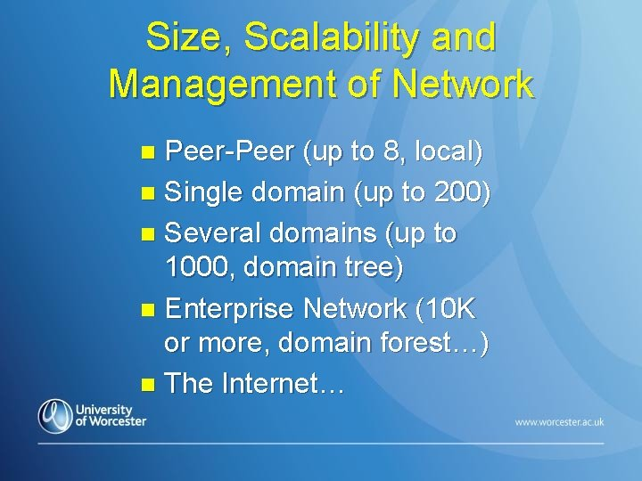 Size, Scalability and Management of Network Peer-Peer (up to 8, local) n Single domain
