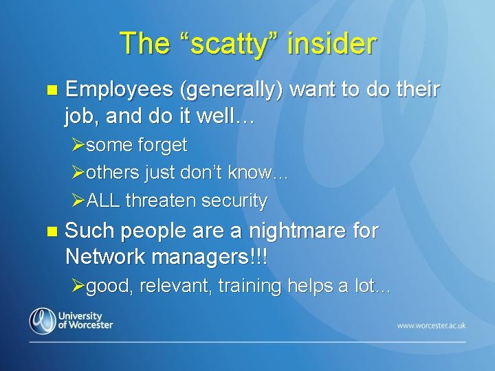 "The ""scatty"" insider n Employees (generally) want to do their job, and do it"