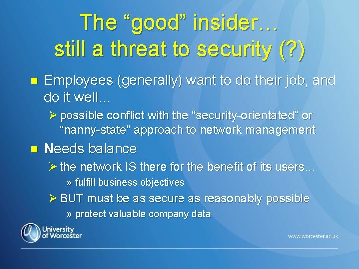 "The ""good"" insider… still a threat to security (? ) n Employees (generally) want"