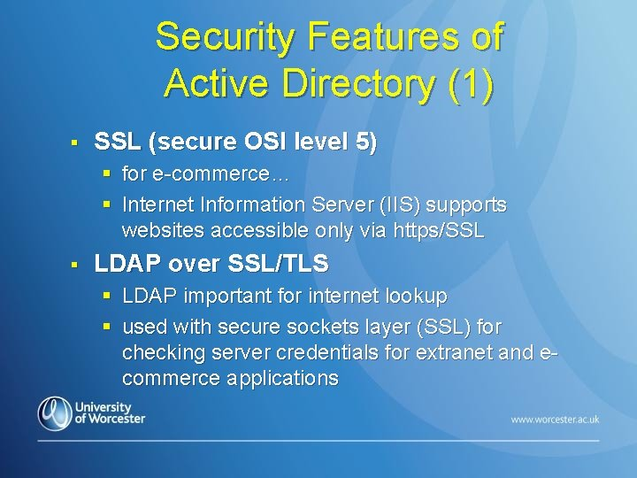 Security Features of Active Directory (1) § SSL (secure OSI level 5) § for