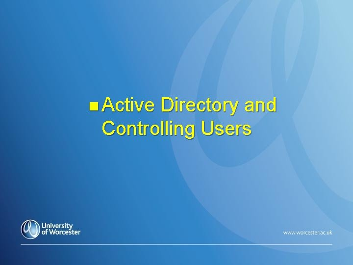 n Active Directory and Controlling Users