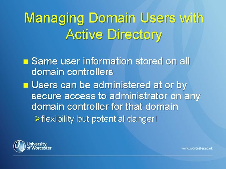 Managing Domain Users with Active Directory Same user information stored on all domain controllers