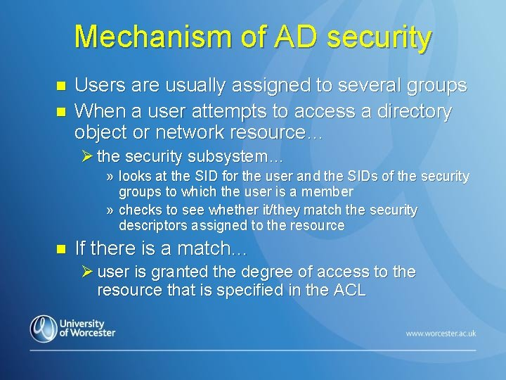 Mechanism of AD security n n Users are usually assigned to several groups When
