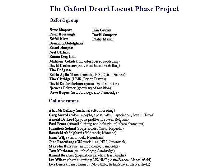 The Oxford Desert Locust Phase Project Oxford group Steve Simpson Iain Couzin Peter Roessingh