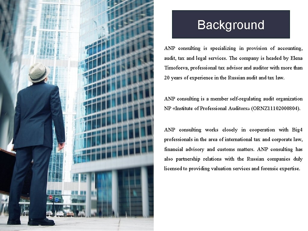 Background ANP consulting is specializing in provision of accounting, audit, tax and legal services.