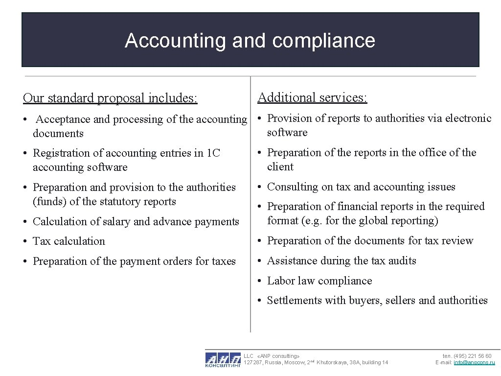 Accounting and compliance Our standard proposal includes: Additional services: • Acceptance and processing of