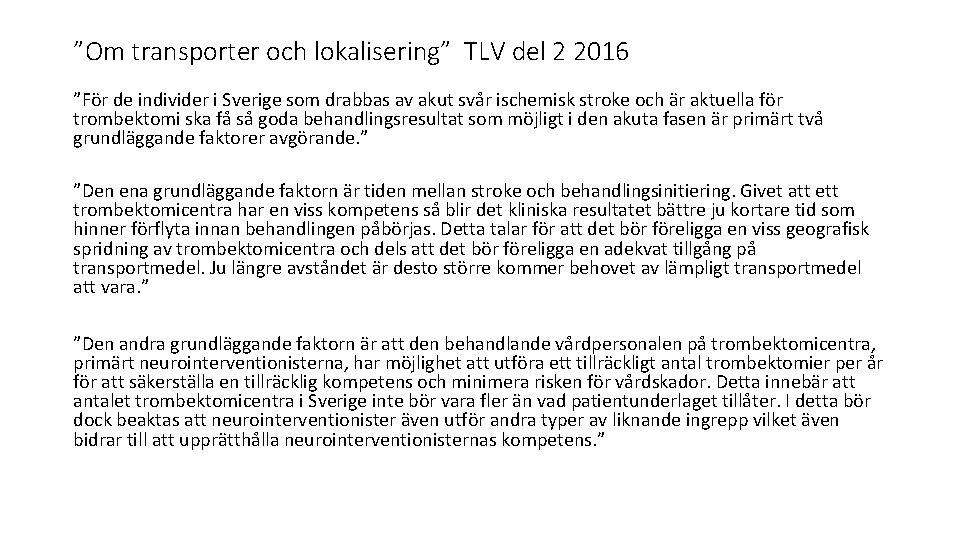 """""""Om transporter och lokalisering"""" TLV del 2 2016 """"För de individer i Sverige som"""