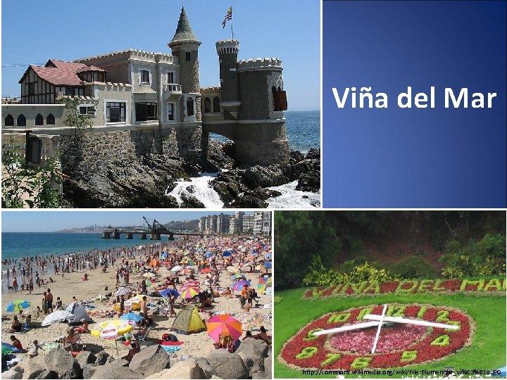 Viña del Mar http: //commons. wikimedia. org/wiki/File: Blumenuhr_Vi%C 3%B 1 a. JPG