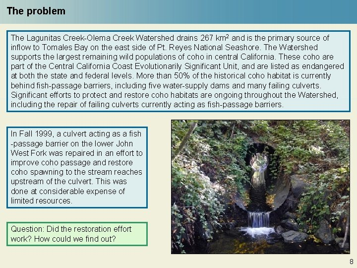 The problem The Lagunitas Creek-Olema Creek Watershed drains 267 km 2 and is the