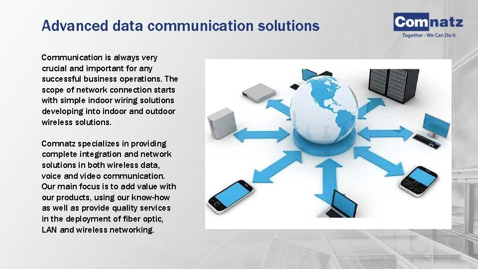 Advanced data communication solutions Communication is always very crucial and important for any successful