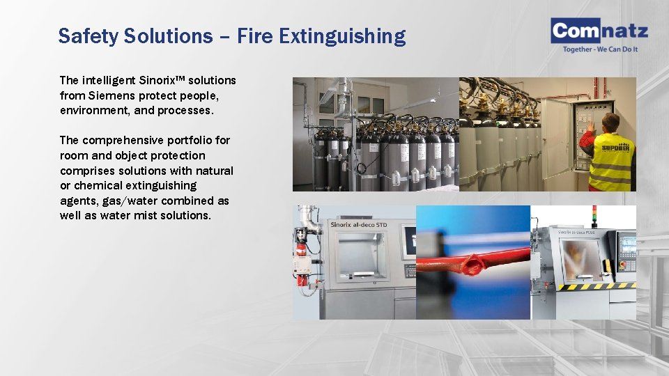 Safety Solutions – Fire Extinguishing The intelligent Sinorix™ solutions from Siemens protect people, environment,