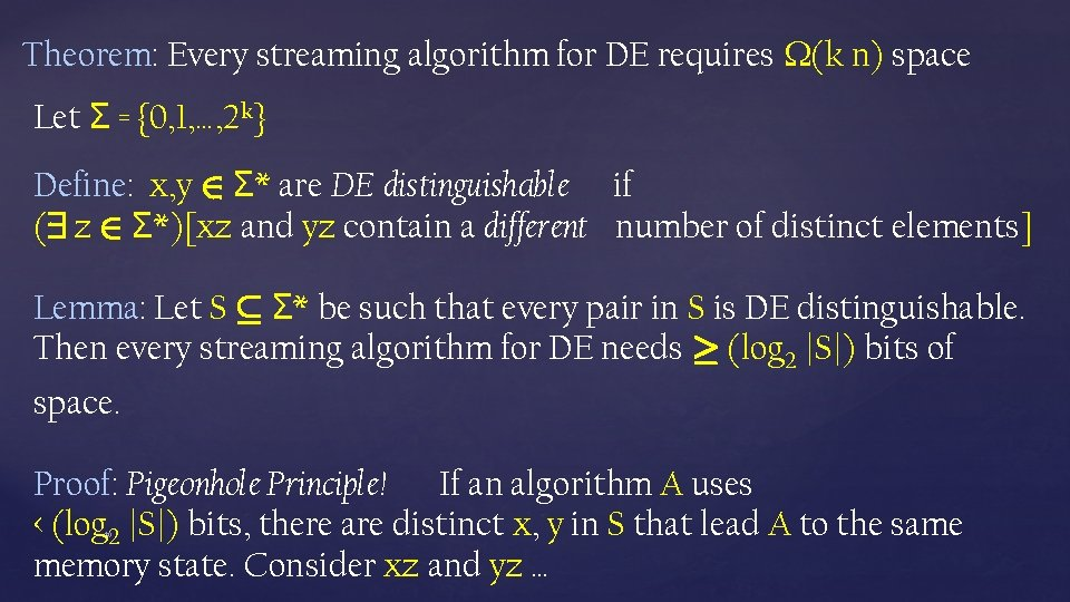 Theorem: Every streaming algorithm for DE requires (k n) space Let Σ = {0,