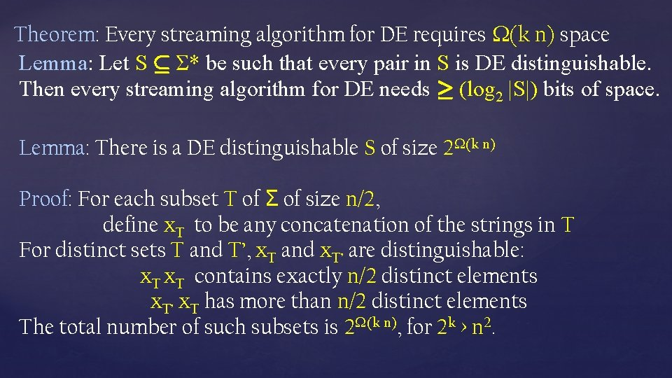 Theorem: Every streaming algorithm for DE requires (k n) space Lemma: Let S µ
