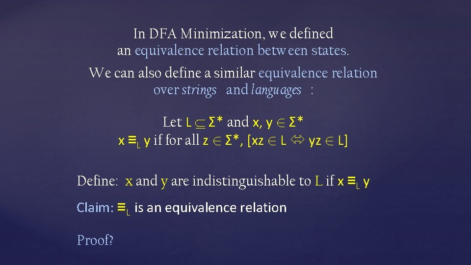 In DFA Minimization, we defined an equivalence relation between states. We can also define