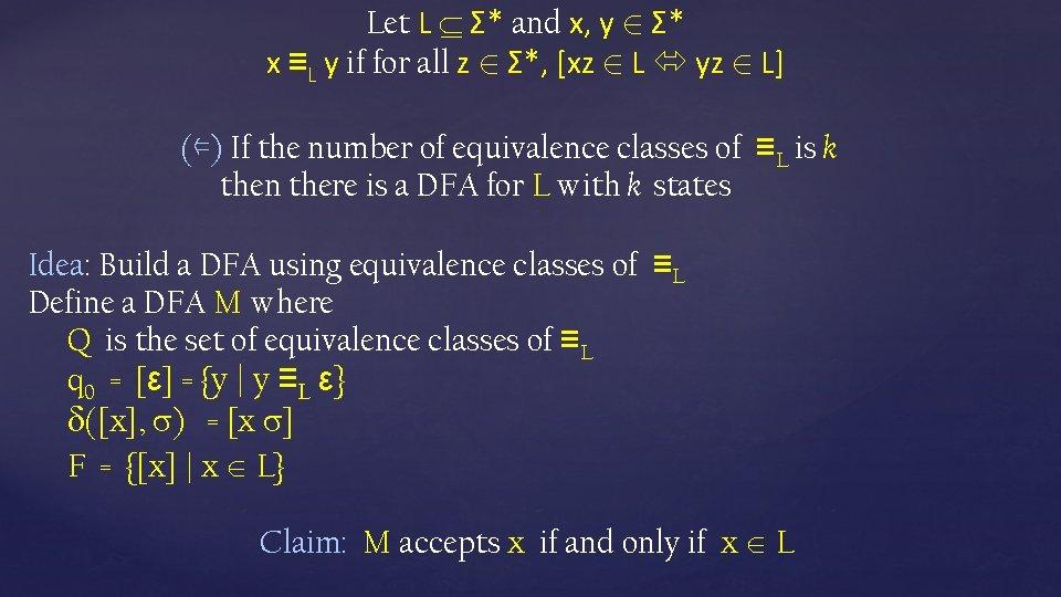 Let L Σ* and x, y 2 Σ* x ≡L y if for all
