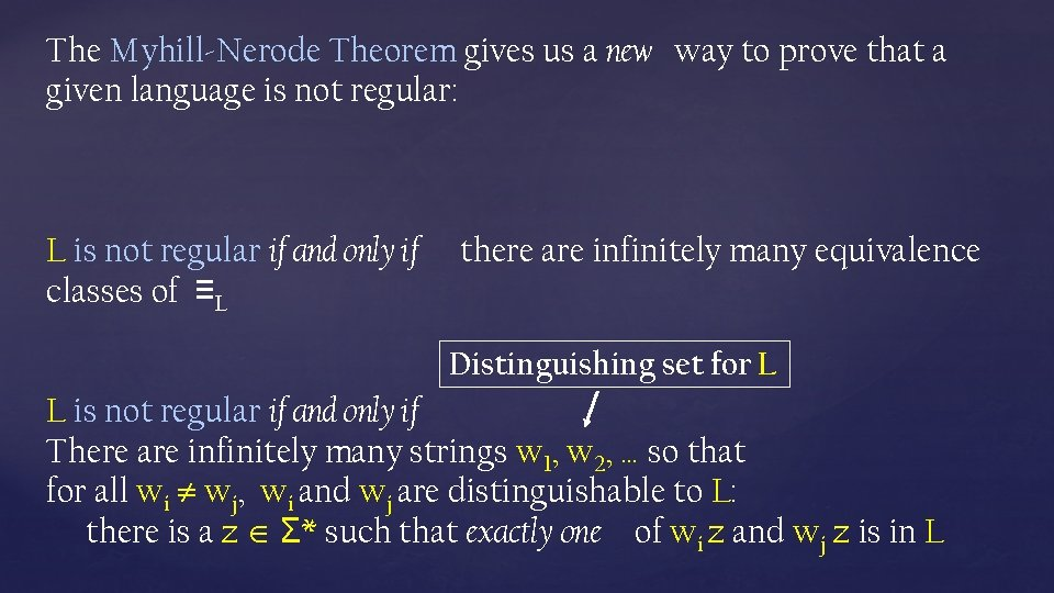 The Myhill-Nerode Theorem gives us a new way to prove that a given language