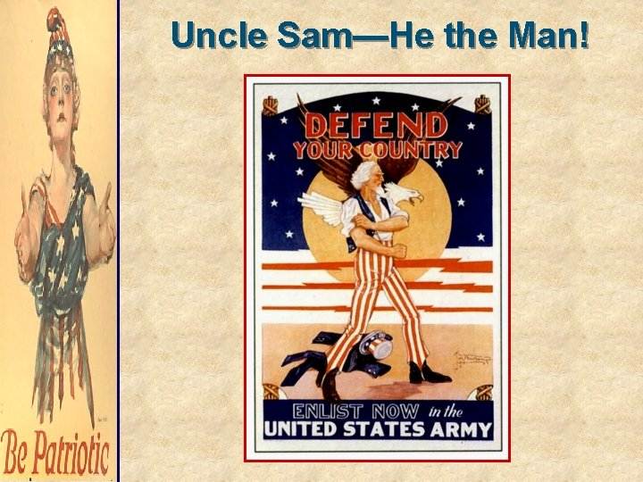 Uncle Sam—He the Man!