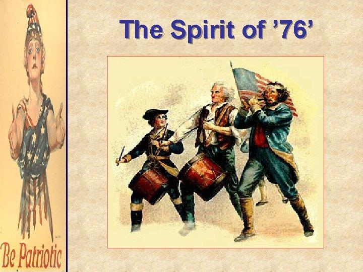 The Spirit of ' 76'