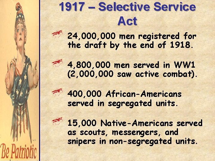 1917 – Selective Service Act 24, 000 men registered for the draft by the