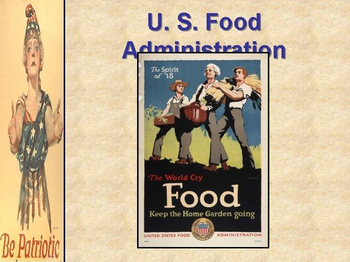 U. S. Food Administration