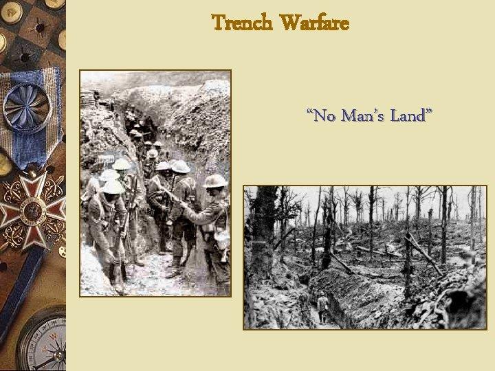 "Trench Warfare ""No Man's Land"""