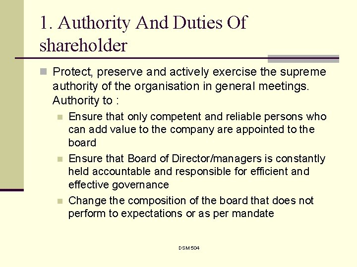1. Authority And Duties Of shareholder n Protect, preserve and actively exercise the supreme