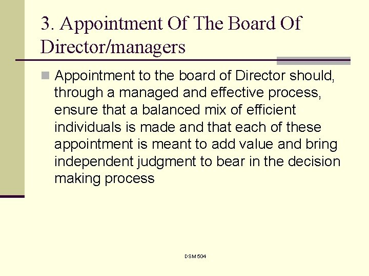 3. Appointment Of The Board Of Director/managers n Appointment to the board of Director