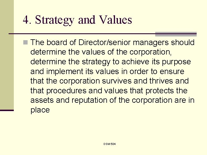 4. Strategy and Values n The board of Director/senior managers should determine the values