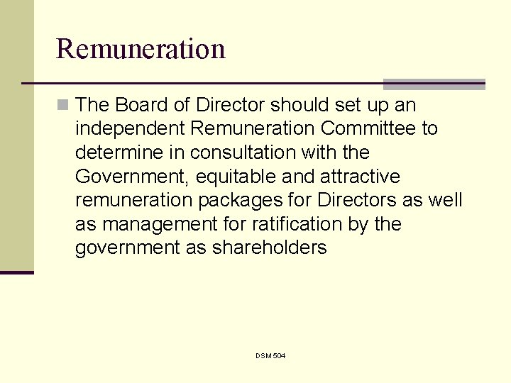 Remuneration n The Board of Director should set up an independent Remuneration Committee to