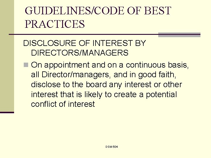 GUIDELINES/CODE OF BEST PRACTICES DISCLOSURE OF INTEREST BY DIRECTORS/MANAGERS n On appointment and on