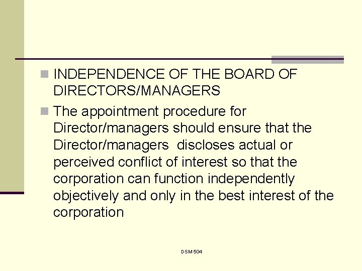 n INDEPENDENCE OF THE BOARD OF DIRECTORS/MANAGERS n The appointment procedure for Director/managers should