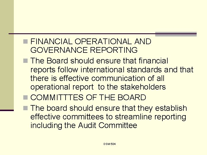 n FINANCIAL OPERATIONAL AND GOVERNANCE REPORTING n The Board should ensure that financial reports