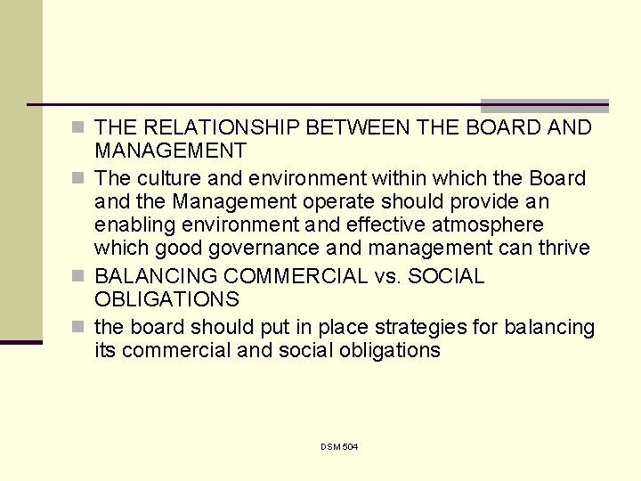 n THE RELATIONSHIP BETWEEN THE BOARD AND MANAGEMENT n The culture and environment within